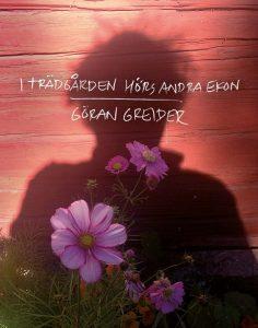 Bokomslag I trädgården hörs andra ekon av Göran Greider